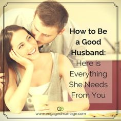 how-to-be-a-good-husband-here-is-everything-she-needs-from-you