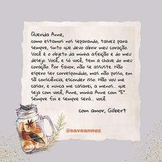 Carta que Gilbert escreveu para Anne Gilbert And Anne, Anne White, Gilbert Blythe, Anne With An E, Cristina Yang, Kindred Spirits, Memes, Lettering, Words