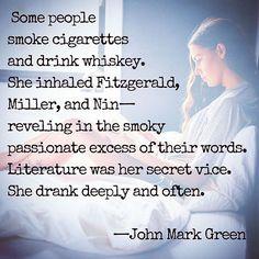 ". ""Her Vice"" . #johnmarkgreenpoetry  #poetsofinstagram #poem #poetry #poet #igpoets #igpoetry #vice #whiskey #cigarettes #literature #whisky #AnaisNin #HenryMiller #passion #fscottfitzgerald #drink #drinking #fitzgerald #writersofinstagram #woman #booklover #johnmarkgreen #qotd #typed #typewriterpoetry #typewriter #typewritten #wordswithqueens"