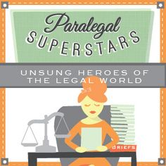 Paralegal Superstars: Unsung Heroes of the Legal World