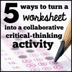 How to use active learning strategies to turn worksheets into collaborative critical-thinking activities. NO PREP!!!