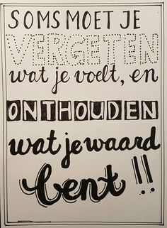 Je bent het waard! Words Quotes, Wise Words, Me Quotes, Sayings, Hand Lettering Alphabet, Hand Lettering Quotes, Find Quotes, Quotes To Live By, Bullet Journal Quotes