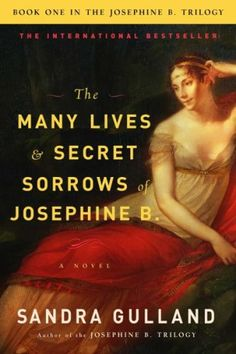 Looking for your next historical fiction read? Check out The Many Lives and Secret Sorrows of Josephine B. by Sandra Gulland, along with these 11 other recommendations for fans of Philippa Gregory.