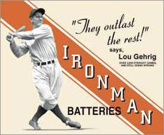 Ironman Batteries featuring Lou Gehrig.