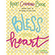 Graduation Gift Ideas: Bless Your Heart Adult Coloring Book
