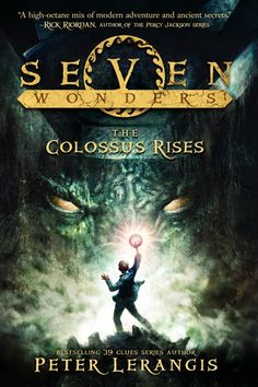 The Colossus Rises (Seven Wonders Book 1) - by Peter Lerangis ... Looks like an entertaining read!