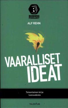 Todella hyvä!   Rehn, Alf: Vaaralliset ideat (business)  Available for free in English (Dangerous Ideas) at http://www.strikingly.com/dangerousideas