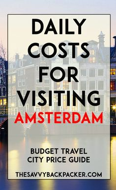 The daily costs to visit Amsterdam. How to estimate your budget for the price of food, accommodation, attractions, & alcohol visiting Amsterdam.