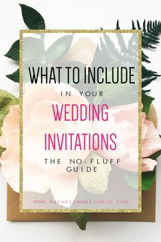 What to include in your wedding invitations guide, how to word your wedding invites, wedding stationery wording guide, #weddingstationeryguide #weddinginvitations #weddinginvites #howtowriteweddinginvitations