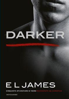 Leggere Romanticamente e Fantasy: Anteprima DARKER di E. L. James
