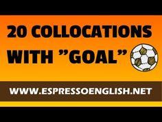 20 English Collocations with the Word GOAL - YouTube