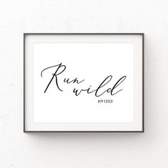 Run Wild My Child Wall Art Kids Wall Art Instant Download Art Wall Kids, Art For Kids, Printing Services, Online Printing, Contemporary Wall Art, Kids Prints, Wall Art Quotes, My Children, Typography