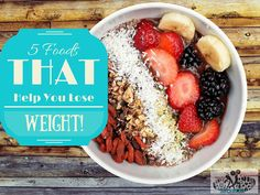 5 Foods That Help You Lose Weight -