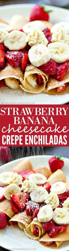 These enchilada-style crepes will be the hit of your entire brunch table! My favorite crepe recipe stuffed with a cheesecake filling and tons of fresh strawberry sauce and bananas.-you won't be able to stop eating them! Mexican Breakfast Recipes, Brunch Recipes, Mexican Food Recipes, Dessert Recipes, Pancake Recipes, Waffle Recipes, Sweet Desserts, Just Desserts, Delicious Desserts