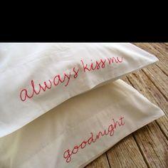 always kiss me goodnight pillowcases < 3