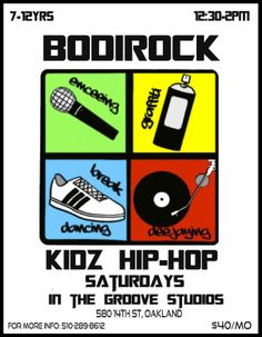 Oakland, CA Bodirock Kidz Hip-Hop Winter/Spring Classes start back up Sat Jan11th for kids aged 7-12yo. and teaches the fundamentals of Hip-Hop dance, while incorporating the history and culture of the style … Click flyer for more >>