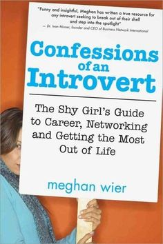 Confessions of an Introvert: The Shy Girl's Guide to Career, Networking and…
