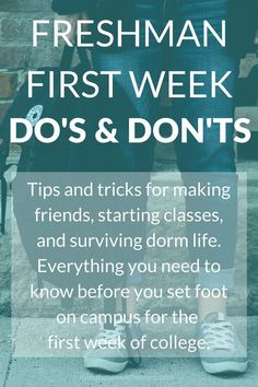 Freshman First Week Do's and Don'ts Freshmen never fear! This complete College Dorm Room Ideas complete fear Freshman Freshmen week College Freshman Tips, College Packing Lists, College Dorm Essentials, First Year Of College, College Life Hacks, College Planning, Scholarships For College, College Students, Dorm Life