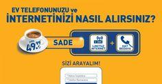 Limitsiz internet ayda 69,99 TL. 7/24 ev telefonu ve yurt dışına açık GSM hattı da hediyeniz! #ad
