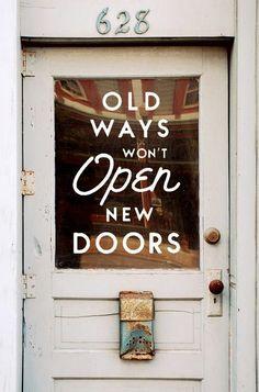 Old ways won't open new doors. #motivation #inspiration #business
