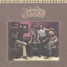 Doobie Brothers Toulouse Street on Numbered Limited-Edition Hybrid SACD from Mobile Fidelity Rock Down the Highway with The Doobie Brothers with 1972's Toulouse Street The Doobie Brothers... There's s