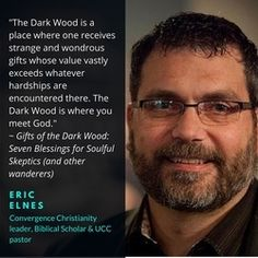 "Eric Elnes, the author of ""Gifts of the Dark Wood,"" and the creator and curator of Homebrewed Christianity. Thursday Night, Dark Wood, Good People, Christianity, The Darkest, The Creator, Interview, Fat, Gifts"