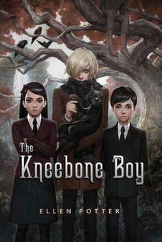 "The Kneebone Boy by Ellen Potter (Fewel & Friends, 2010) ""You know that book that you wish you had written? [This] is a book I wish I had written.""~L"