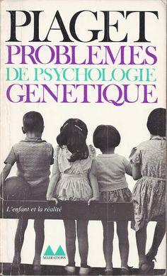 école : références: Jean Piaget, Problèmes de psychologie génétique (1954-1971)
