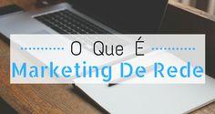 http://pt.tribo.marketing/o-que-e-marketing-de-rede/?id=7820861