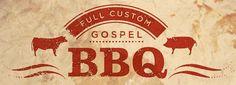 Full Custom Gospel BBQ