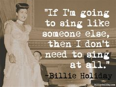 Cotizaciones de vacaciones de Billlie | El sitio web oficial de Billie Holiday Billie Holiday Quotes, Billy Holiday, Jazz Quotes, Music Quotes, Lady Sings The Blues, Bless The Child, Holiday Signs, Liking Someone, Women In History