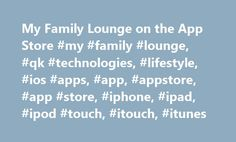 My Family Lounge on the App Store #my #family #lounge, #qk #technologies, #lifestyle, #ios #apps, #app, #appstore, #app #store, #iphone, #ipad, #ipod #touch, #itouch, #itunes http://arkansas.nef2.com/my-family-lounge-on-the-app-store-my-family-lounge-qk-technologies-lifestyle-ios-apps-app-appstore-app-store-iphone-ipad-ipod-touch-itouch-itunes/  My Family Lounge Description IMPORTANT: Your child care service must enable functionality in order to use My Family Lounge. Please contact your…