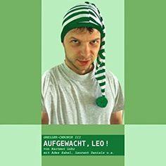 Aufgewacht, Leo! (Greller-Satiren 3) Hörbuch mit Ades Zabel, Laurent Daniels u.a.