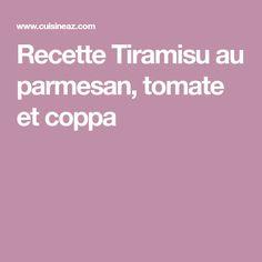 Recette Tiramisu au parmesan, tomate et coppa