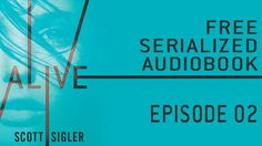 ALIVE Serialized Audiobook: Episode 2. EPISODE SPONSOR: Our Young Adult Books page at http://bit.ly/1FKQ4vq