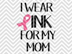 I Wear Pink for My Mom Breast Cancer Awareness Ribbon Pink Save Second Base SVG file - Cut File - Cricut projects - Silhouette projects by KristinAmandaDesigns