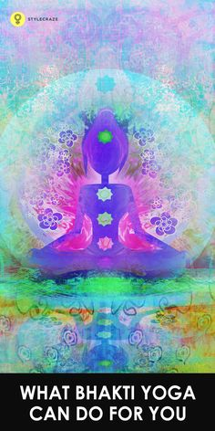 Yoga has four important paths, one of which is Bhakti yoga. It is one ..