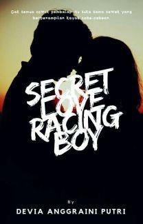 Secret Love Racing Boy  oleh CeritaDevia