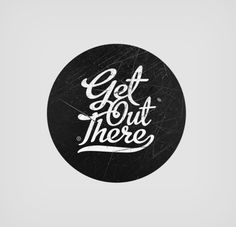 Typeverything.com  'Get Out There' logo by David Sackville.