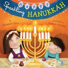 Happy Sparkling Hanukkah by Elizabeth Spurr, illustrated by Colleen Madden