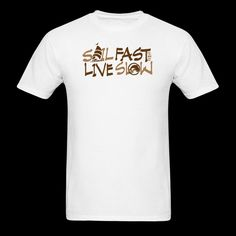 113343ede7 Sail Fast Live Slow funny sailing yellow graphics T-Shirt | Funny Sail Fast  Shirts for the Sailor or boater