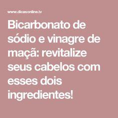 Bicarbonato de sódio e vinagre de maçã: revitalize seus cabelos com esses dois ingredientes!