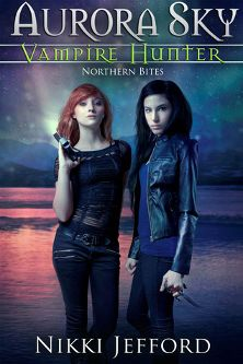 ★★★★ Review: Northern Bites (Aurora Sky: Vampire Hunter, #2) by Nikki Jefford