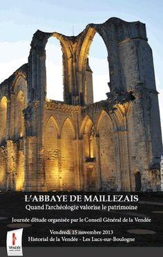 L'abbaye de Maillezais, quand l'archéologie valorise le patrimoine. Le vendredi 15 novembre 2013 aux Lucs sur Boulogne.
