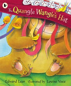 The Quangle Wangle's Hat by Edward Lear - for a hats theme - image found on Walker Books website