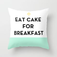 Eat Cake for Breakfast - Kate Spade Inspired Throw Pillow. Need this