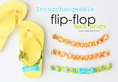 Interchangeable Flip-Flop Back Straps - could be done with Babyville Boutique fold over elastic too!