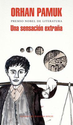 UNA SENSACIÓN EXTRAÑA (Orham Pamuk).  La novela es, por un lado, el relato de la vida, las aventuras y los sueños del vendedor callejero Mevlut Karatas, y por el otro un retrato de la ciudad de Estambul entre 1969 y 2012 vista a través de los ojos de numerosas personas.