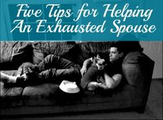 5 Tips for Helping an Exhausted Spouse