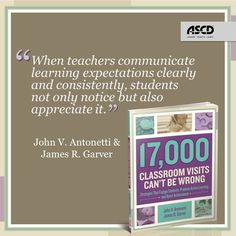 In their book, 17,000 Classroom Visits Can't Be Wrong, John V. Antonetti and James R. Garver discuss why communicating learning expectations to students is so important.